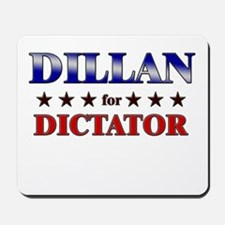 DILLAN for dictator Mousepad