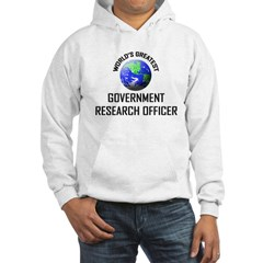 World's Greatest GOVERNMENT RESEARCH OFFICER Hoode