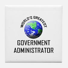 World's Greatest GOVERNMENT ADMINISTRATOR Tile Coa