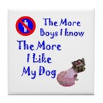 The More Boys, I Like My Dog Tile Coaster