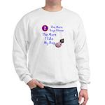 The More Boys, I Like My Dog Sweatshirt