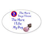 The More Boys, I Like My Dog Oval Sticker