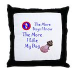The More Boys, I Like My Dog Throw Pillow