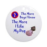 The More Boys, I Like My Dog Ornament (Round)