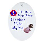 The More Boys, I Like My Dog Oval Ornament