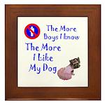The More Boys, I Like My Dog Framed Tile