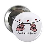 """Coming this Spring 2.25"""" Button"""