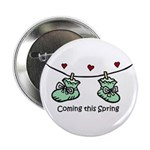"Coming this Spring 2.25"" Button"
