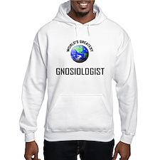 World's Greatest GNOSIOLOGIST Hoodie