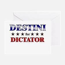 DESTINI for dictator Greeting Card