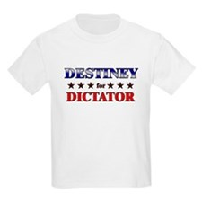 DESTINEY for dictator T-Shirt