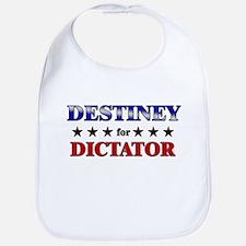 DESTINEY for dictator Bib