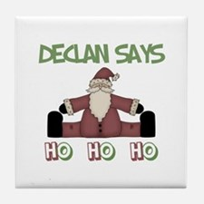 Declan Says Ho Ho Ho Tile Coaster
