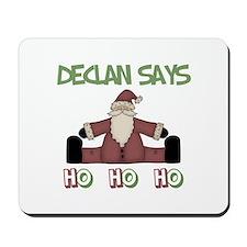 Declan Says Ho Ho Ho Mousepad