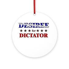 DESIREE for dictator Ornament (Round)