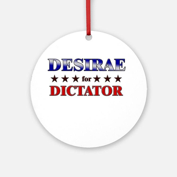 DESIRAE for dictator Ornament (Round)