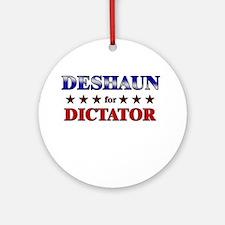 DESHAUN for dictator Ornament (Round)