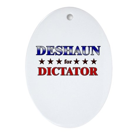 DESHAUN for dictator Oval Ornament