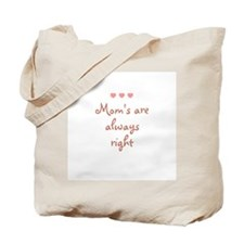 Mom's are always right Tote Bag