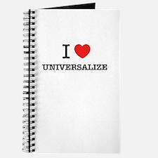 I Love UNIVERSALIZE Journal