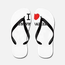I Love UNIVERSALIZE Flip Flops