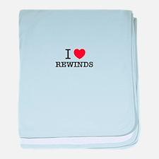 I Love REWINDS baby blanket