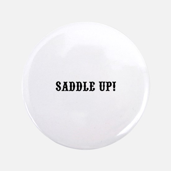 "Saddle Up! 3.5"" Button"