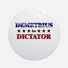 DEMETRIUS for dictator Ornament (Round)