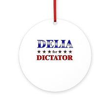 DELIA for dictator Ornament (Round)