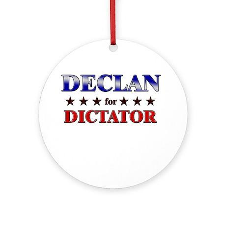 DECLAN for dictator Ornament (Round)