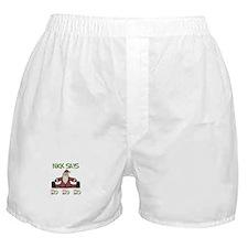 Nick Says Ho Ho Ho  Boxer Shorts