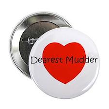 """Dearest Mudder 2.25"""" Button"""