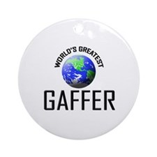 World's Greatest GAFFER Ornament (Round)