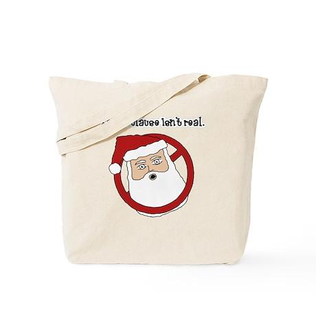 Santa's Not Real Tote Bag