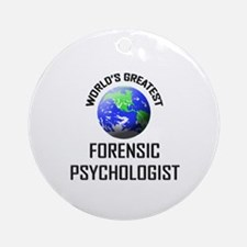 World's Greatest FORENSIC PSYCHOLOGIST Ornament (R