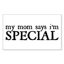 My Mom Says I'm Special Rectangle Decal