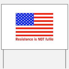 Resistance Yard Sign