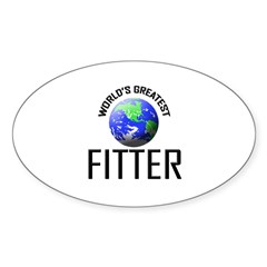World's Greatest FITTER Oval Decal