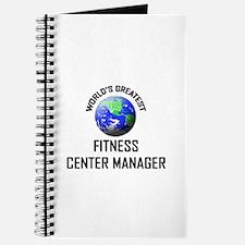 World's Greatest FITNESS CENTER MANAGER Journal
