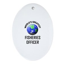 World's Greatest FISHERIES OFFICER Oval Ornament