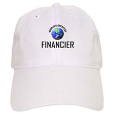 World's Greatest FINANCIER Baseball Cap