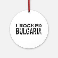 I Rocked Bulgaria Ornament (Round)