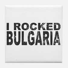 I Rocked Bulgaria Tile Coaster