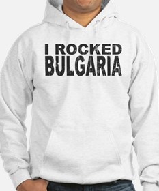 I Rocked Bulgaria Jumper Hoody
