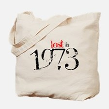 Lost in 1973 Tote Bag