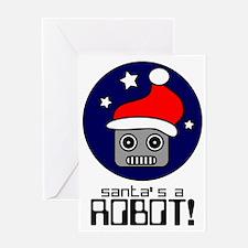 Santa's A Robot! Greeting Card