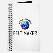 World's Greatest FELT MAKER Journal