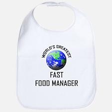 World's Greatest FAST FOOD MANAGER Bib