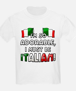 I'm so adorable I must be Italian T-Shirt