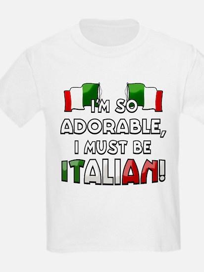 I'm so adorable I must be Italian T-Shirt